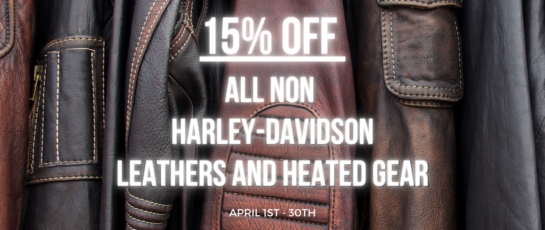 Copy of Copy of 15% off Harley-Davidson Leathers and Heated Gear (1)
