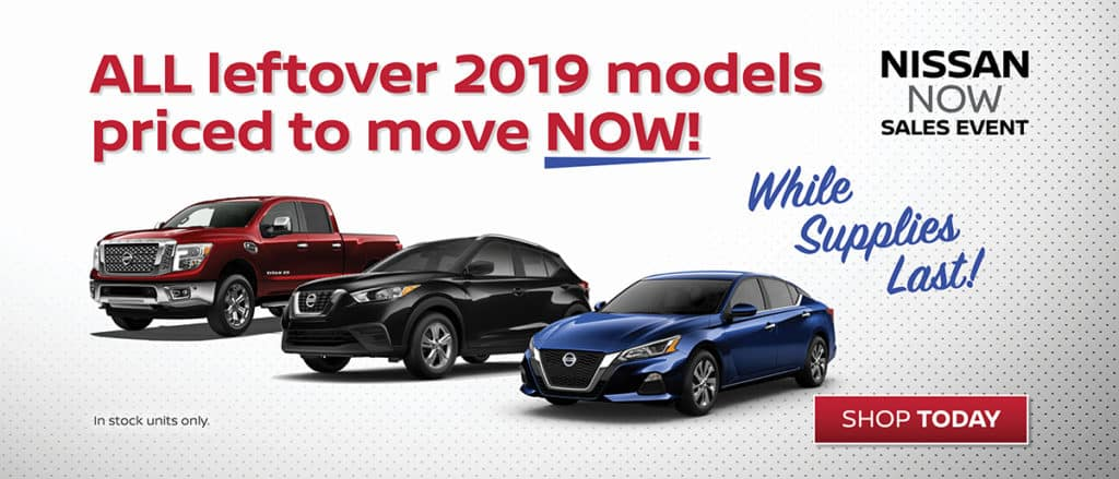 All leftover New 2019 Nissan Models Discounted!