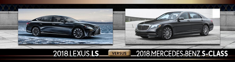 2018 Lexus LS vs 2018 Mercedes-Benz S-Class