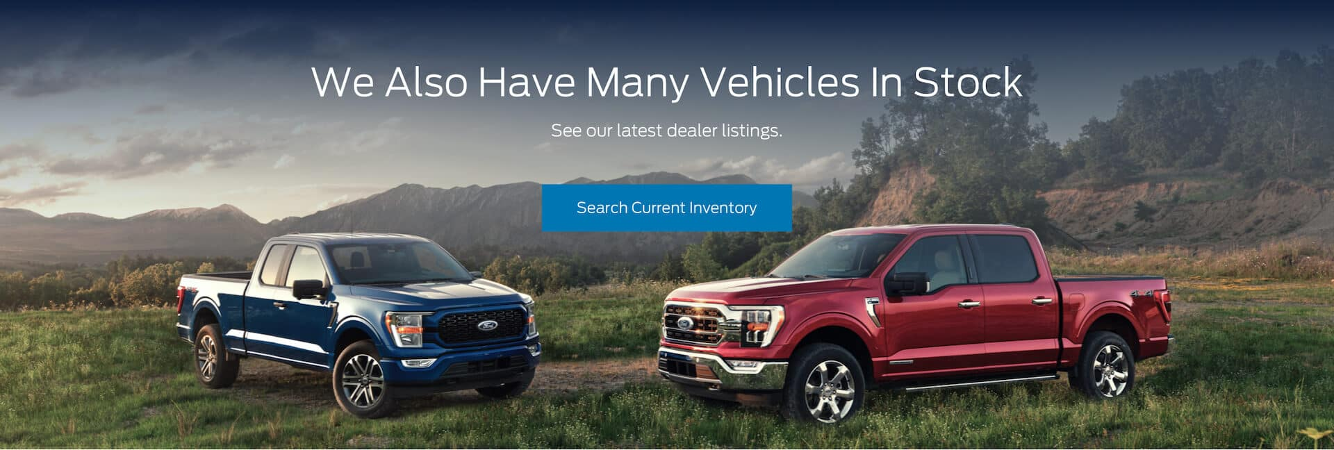 We Also have many vehicles in stock See our latest dealer listings. Search Current Inventory