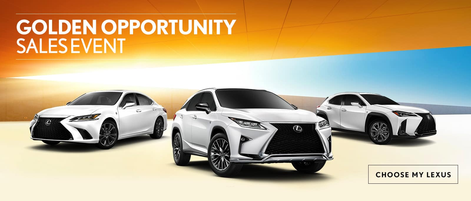 Shop for your next Lexus during the Golden Opportunity Event. Expires 8/31