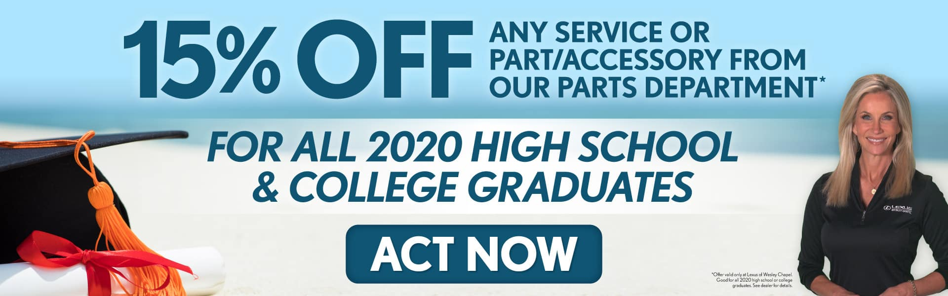 15% Off Any Service, Part, or Accessory for all 2020 Graduates*
