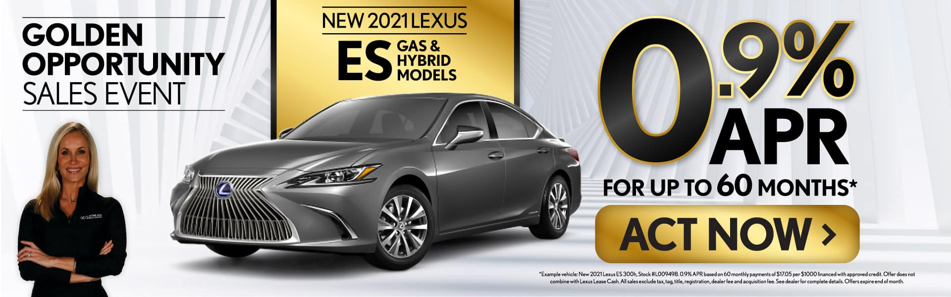 0.9% APR available on New 2021 Lexus ES Gas & Hybrid Models - ACT NOW