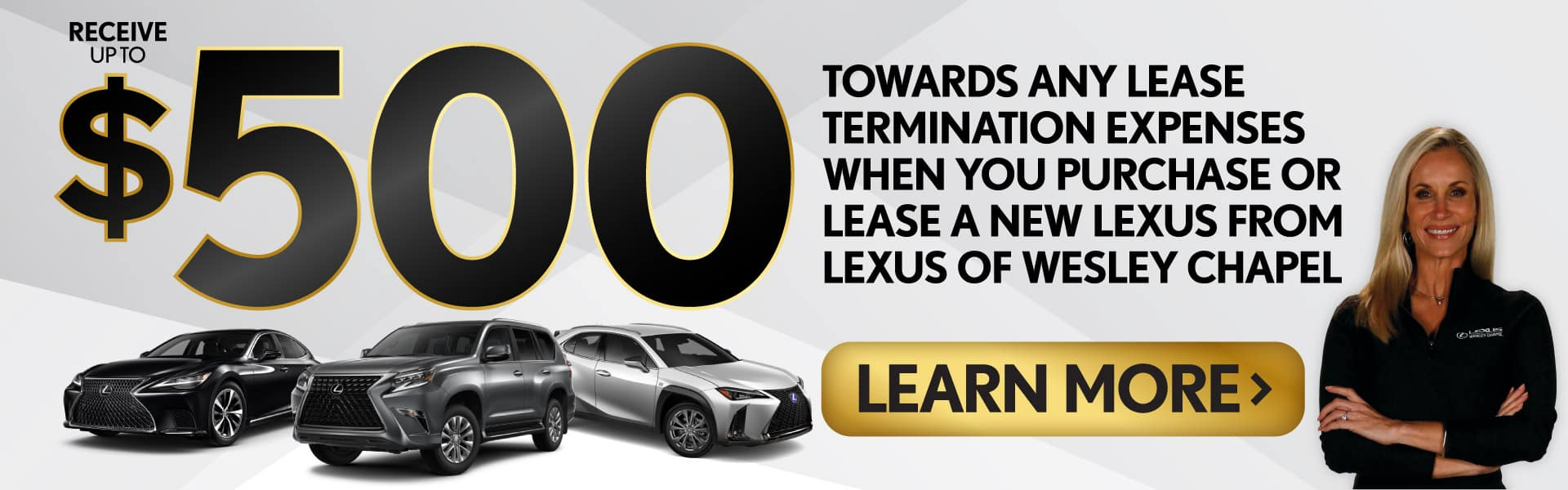 Recieve $500 towards any lease termination   Learn More
