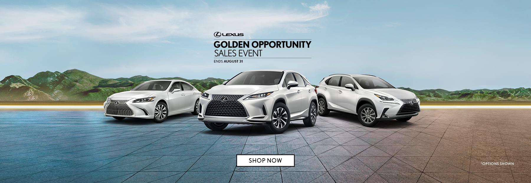 Lexus Golden Opportunity Sales Event. Ends August 31st.