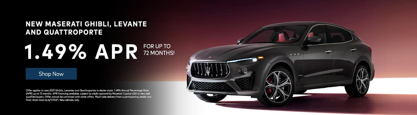 New Maserati Ghibli, Levante and Quattroporte 1.49% APR for up to 72 Months!