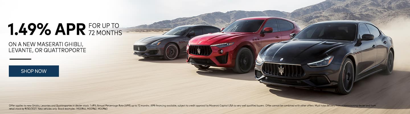 1.49% Up to 72 Months on a New Maserati Ghibli, Levante, or Quattroporte