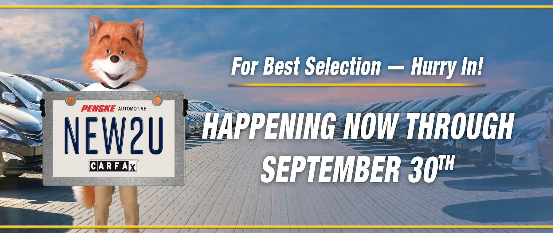 For Best Selection - Hurry In! Happening now through September 30th
